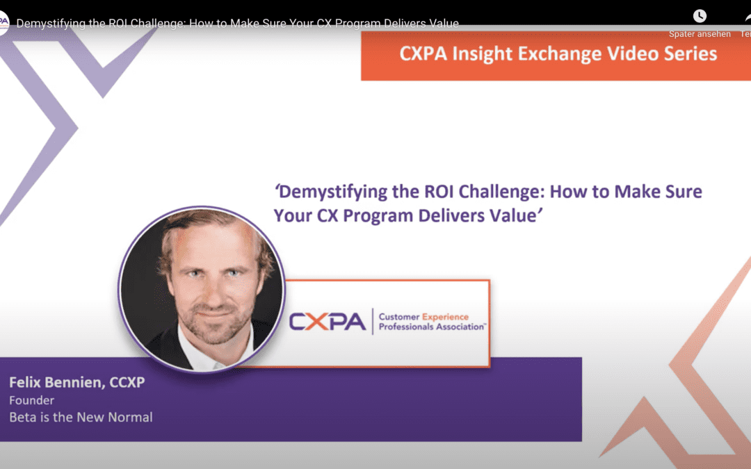 CXPA // Demystifying the ROI Challenge – How to Make Sure Your CX Program Delivers Value